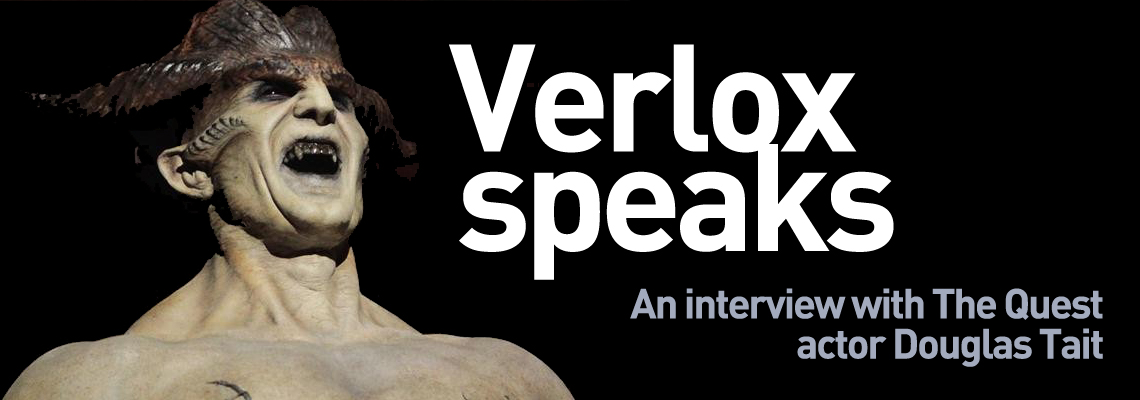 Verlox speaks: An interview with The Quest actor Douglas Tait