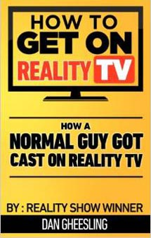 How to Get on Reality TV by Dan Gheesling