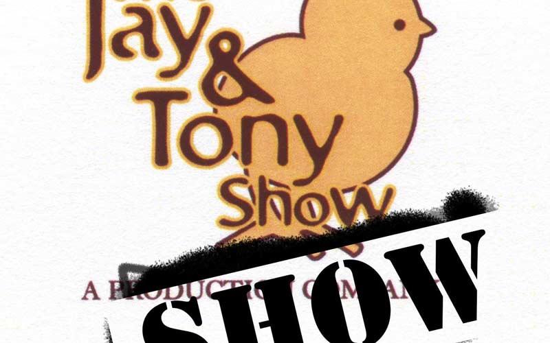 The Jay and Tony Show Show podcast