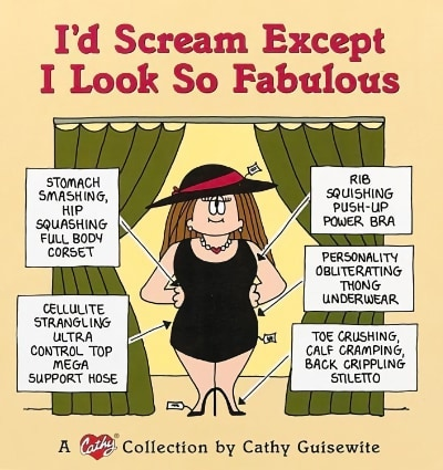 I'd Scream Except I Look So Fabulous: A Cathy Collection by Cathy Guisewite